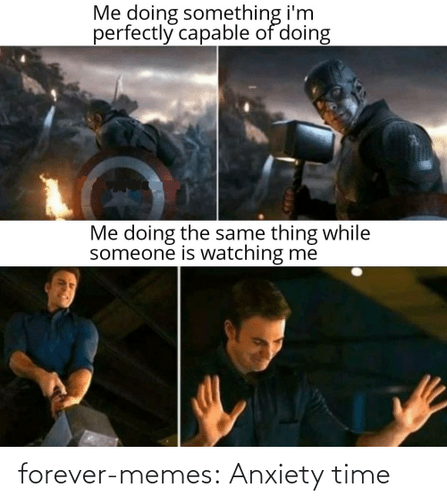 Anxiety: forever-memes:  Anxiety time