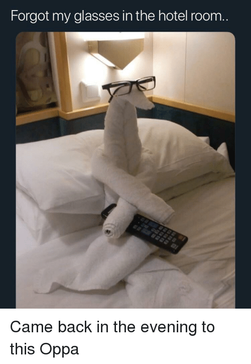 Glasses, Hotel, and Back: Forgot my glasses in the hotel room.. Came back in the evening to this Oppa