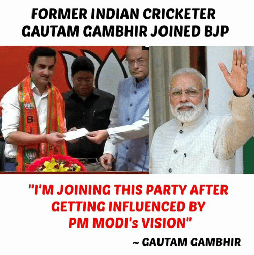 """Memes, Party, and Vision: FORMER INDIAN CRICKETER  GAUTAM GAMBHIR JOINED BJP  """"I'M JOINING THIS PARTY AFTER  GETTING INFLUENCED BY  PM MODI's VISION""""  ~ GAUTAM GAMBHIR"""