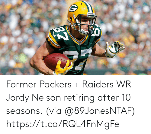 Memes, Jordy Nelson, and Packers: Former Packers + Raiders WR Jordy Nelson retiring after 10 seasons. (via @89JonesNTAF) https://t.co/RQL4FnMgFe