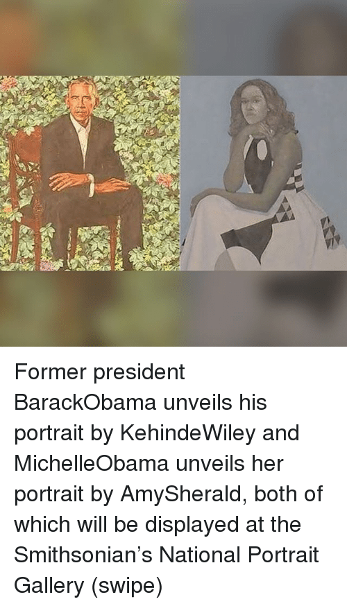 Smithsonian: Former president BarackObama unveils his portrait by KehindeWiley and MichelleObama unveils her portrait by AmySherald, both of which will be displayed at the Smithsonian's National Portrait Gallery (swipe)