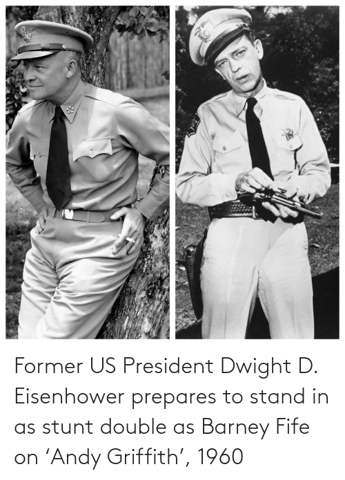 us president: Former US President Dwight D. Eisenhower prepares to stand in as stunt double as Barney Fife on 'Andy Griffith', 1960