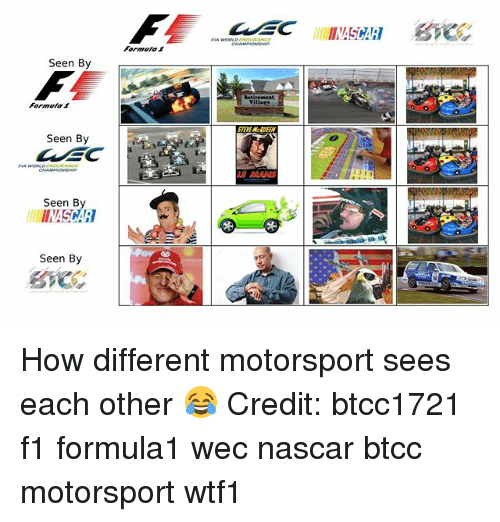 nascar: Formeta  Seen By  Formuta  STEVE McOEEN  Seen By  E MARS  Seen By  INASCAR  Seen By How different motorsport sees each other 😂 Credit: btcc1721 f1 formula1 wec nascar btcc motorsport wtf1
