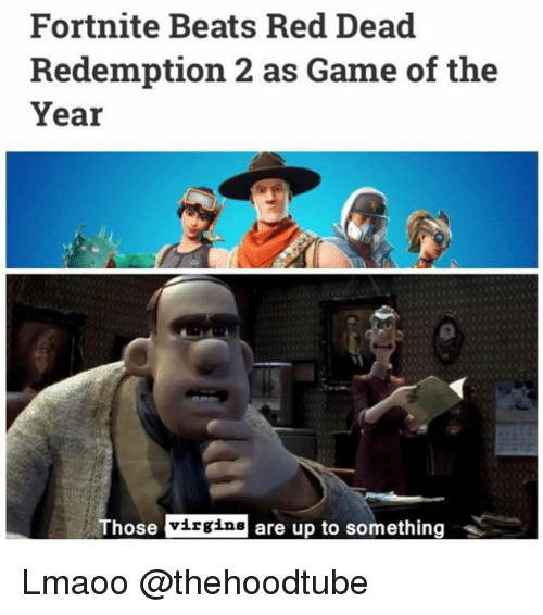 Memes, Beats, and Game: Fortnite Beats Red Dead  Redemption 2 as Game of the  Year  Those  are up to something Lmaoo @thehoodtube