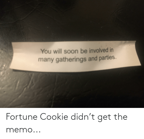 memo: Fortune Cookie didn't get the memo...