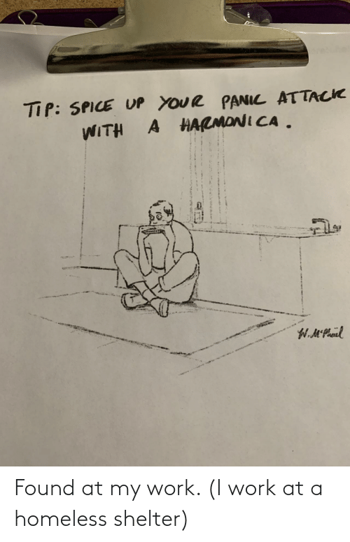 my-work: Found at my work. (I work at a homeless shelter)