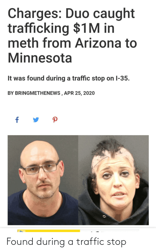 Traffic: Found during a traffic stop