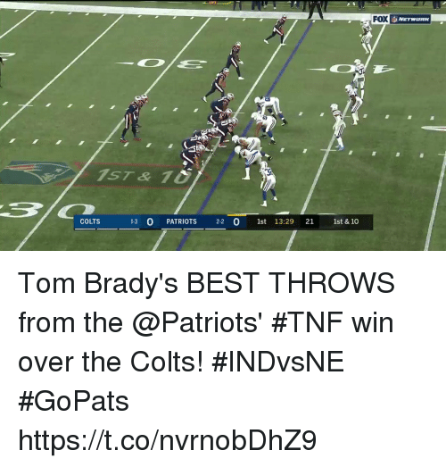 Indianapolis Colts, Memes, and Patriotic: FOX  COLTS  13 0 PATRIOTS 22 0 1st 13:29 21 1st & 10 Tom Brady's BEST THROWS from the @Patriots' #TNF win over the Colts! #INDvsNE #GoPats https://t.co/nvrnobDhZ9