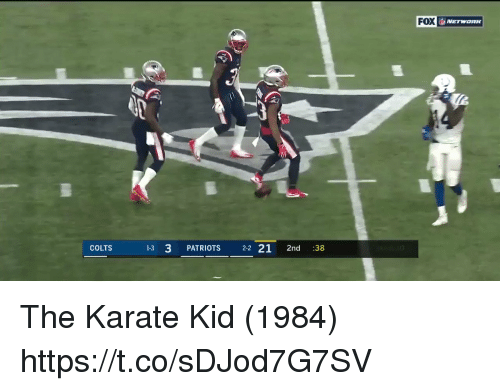 Indianapolis Colts, Patriotic, and Tom Brady: FOX  COLTS  13 3 PATRIOTS 22 21 2nd :38 The Karate Kid (1984) https://t.co/sDJod7G7SV