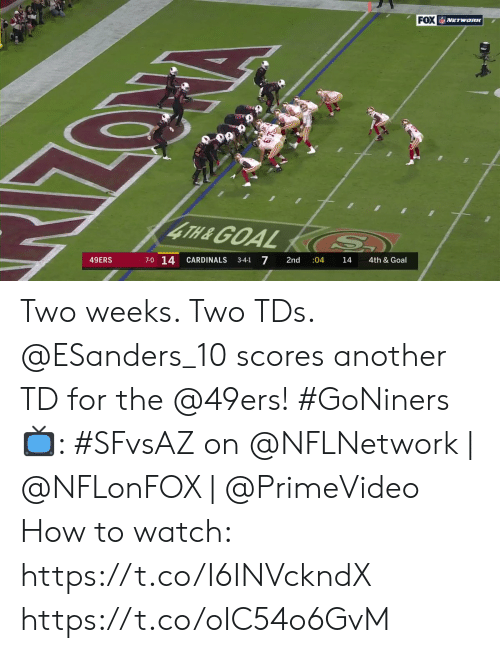 San Francisco 49ers, Memes, and Cardinals: FOX ETwanK  4TH&GOAL S.  7-0 14  7  49ERS  CARDINALS  2nd  :04  3-4-1  14  4th & Goal Two weeks. Two TDs.  @ESanders_10 scores another TD for the @49ers! #GoNiners  📺: #SFvsAZ on @NFLNetwork | @NFLonFOX | @PrimeVideo How to watch: https://t.co/I6INVckndX https://t.co/oIC54o6GvM