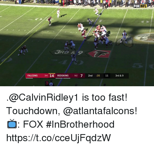 Memes, Nfl, and Washington Redskins: FOX NE  NFL  3RD &9  FALCONS 34 14 REDSKINS 5-2 7 2nd :35 11 rd & 9 .@CalvinRidley1 is too fast! Touchdown, @atlantafalcons!  📺: FOX #InBrotherhood https://t.co/cceUjFqdzW