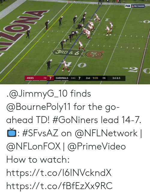 Cardinals: FOX NETwaRK  ONA  3RD&6  2  49ERS  7-0 7  CARDINALS  7  3-4-1  2nd  9:05  06  3rd & 6 .@JimmyG_10 finds @BournePoly11 for the go-ahead TD!  #GoNiners lead 14-7.   📺: #SFvsAZ on @NFLNetwork | @NFLonFOX | @PrimeVideo How to watch: https://t.co/I6INVckndX https://t.co/fBfEzXx9RC