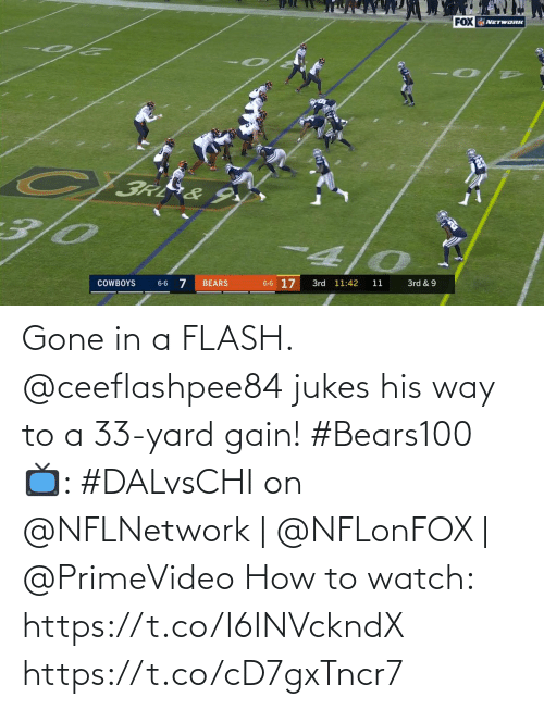 In A Flash: FOX NETWORK  3R&9  3/4  0/D-  6-6 17  3rd & 9  COWBOYS  BEARS  3rd 11:42  6-6  11 Gone in a FLASH.  @ceeflashpee84 jukes his way to a 33-yard gain! #Bears100  📺: #DALvsCHI on @NFLNetwork | @NFLonFOX | @PrimeVideo How to watch: https://t.co/I6INVckndX https://t.co/cD7gxTncr7