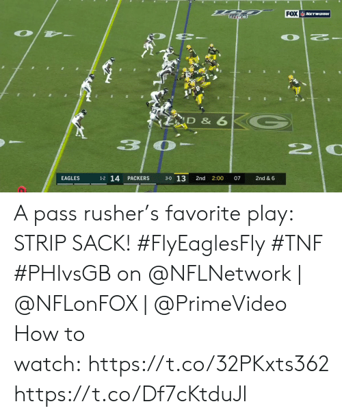 Philadelphia Eagles, Memes, and How To: FOX NETWORK  D & 6  3  20  3-0 13  1-2 14  EAGLES  PACKERS  2nd  2:00  07  2nd & 6 A pass rusher's favorite play: STRIP SACK! #FlyEaglesFly #TNF  #PHIvsGB on @NFLNetwork | @NFLonFOX | @PrimeVideo How to watch:https://t.co/32PKxts362 https://t.co/Df7cKtduJl