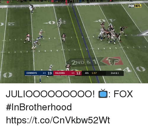 Dallas Cowboys, Memes, and Nfl: FOX  NFL  18  2ND &1  COWBOYS 4-5 19 FALCONS 4-5 12 4th 1:57  2nd & 1 JULIOOOOOOOOO!  📺: FOX #InBrotherhood https://t.co/CnVkbw52Wt
