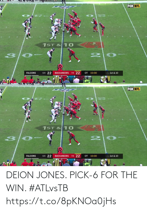 Fox Nfl: FOX NFL  1ST & 10  6-9 22  OT 10:00  7-8 22  FALCONS  BUCCANEERS  1st & 10   FOX NFL  1ST & 10  6-9 22  7-8 22  OT 10:00  BUCCANEERS  1st & 10  FALCONS  FOX DEION JONES. PICK-6 FOR THE WIN. #ATLvsTB https://t.co/8pKNOa0jHs