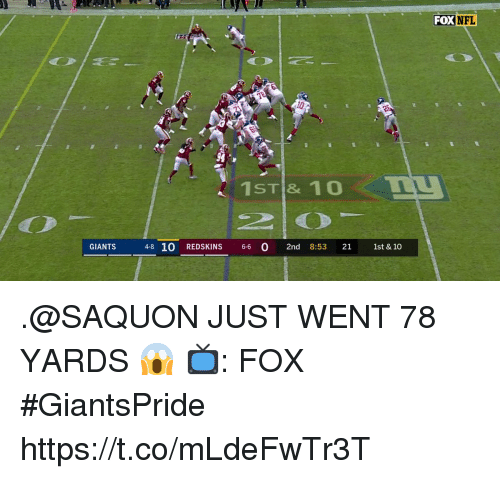 Memes, Nfl, and Washington Redskins: FOX NFL  1ST & 10  GIANTS  4-8 10 REDSKINS 6-6 0 2nd 8:53 21 1st & 10 .@SAQUON JUST WENT 78 YARDS 😱  📺: FOX #GiantsPride https://t.co/mLdeFwTr3T
