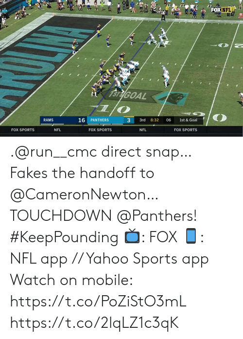 Memes, Nfl, and Run: FOX NFL  1STEGOAL  RAMS  33  16  PANTHERS  8:32  1st & Goal  3rd  06  FOX SPORTS  FOX SPORTS  NFL  FOX SPORTS  NFL .@run__cmc direct snap… Fakes the handoff to @CameronNewton… TOUCHDOWN @Panthers! #KeepPounding   📺: FOX 📱: NFL app // Yahoo Sports app  Watch on mobile: https://t.co/PoZiStO3mL https://t.co/2lqLZ1c3qK