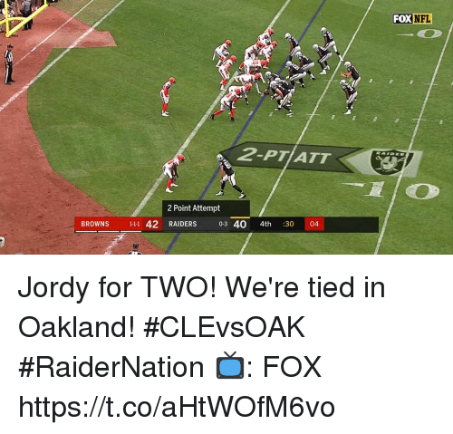 Memes, Nfl, and Browns: FOX  NFL  2-PTI ATT  2 Point Attempt  BROWNS 111 42 RAIDERS 0-3 40 4th :30 04 Jordy for TWO!  We're tied in Oakland! #CLEvsOAK #RaiderNation  📺: FOX https://t.co/aHtWOfM6vo