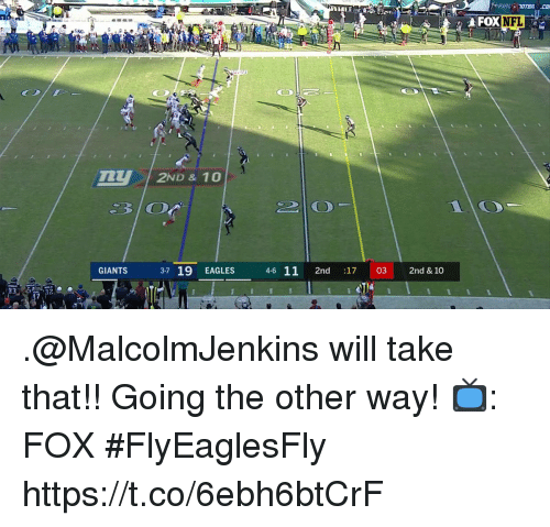 Philadelphia Eagles, Memes, and Nfl: FOX  NFL  2ND & 10  GIANTS  3-7 19 EAGLES  46 11 2nd 17  03  2nd & 10 .@MalcolmJenkins will take that!!  Going the other way!  📺: FOX #FlyEaglesFly https://t.co/6ebh6btCrF