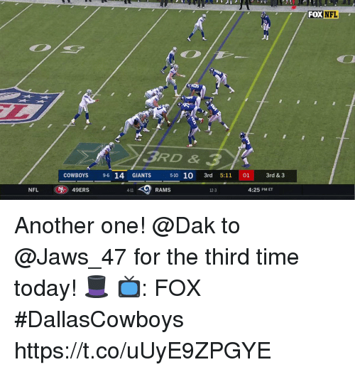 San Francisco 49ers, Another One, and Dallas Cowboys: FOX  NFL  3RD & 3  COWBOYS 9-6 14 GIANTS  5-10 10 3rd 5:11 01 3rd & 3  NFL  49ERS  RAMS  4:25 PM ET  4-11  12-3 Another one!  @Dak to @Jaws_47 for the third time today! 🎩  📺: FOX #DallasCowboys https://t.co/uUyE9ZPGYE