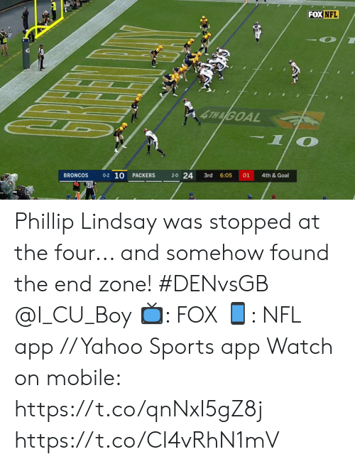 Memes, Nfl, and Sports: FOX NFL  4TH&GOAL  -1  0-2 10  2-0 24  BRONCOS  01  PACKERS  3rd  6:05  4th &Goal Phillip Lindsay was stopped at the four... and somehow found the end zone! #DENvsGB @I_CU_Boy  📺: FOX 📱: NFL app // Yahoo Sports app Watch on mobile: https://t.co/qnNxI5gZ8j https://t.co/CI4vRhN1mV