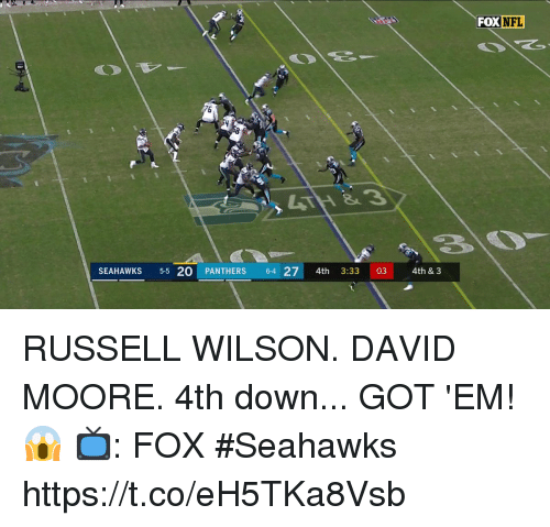 Memes, Nfl, and Russell Wilson: FOX NFL  6  SEAHAWKS 5-5 20 PANTHERS 64 27 4th 3:33 03 4th & 3 RUSSELL WILSON. DAVID MOORE. 4th down...  GOT 'EM! 😱  📺: FOX #Seahawks https://t.co/eH5TKa8Vsb
