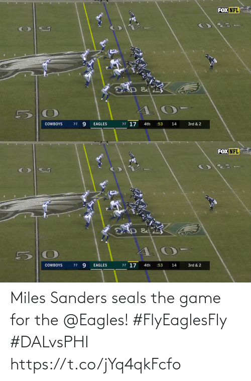 Fox Nfl: FOX NFL  9.  7-7 17  3rd & 2  COWBOYS  EAGLES  4th  :53  14  7-7   FOX NFL  7-7 9  7-7 17  3rd & 2  COWBOYS  EAGLES  :53  14  4th Miles Sanders seals the game for the @Eagles! #FlyEaglesFly #DALvsPHI https://t.co/jYq4qkFcfo