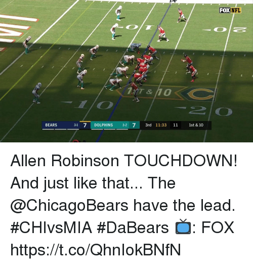 Memes, Nfl, and Bears: FOX  NFL  BEARS  3-1 7 DOLPHINS 32 7 3rd 11:33 11 1st &10 Allen Robinson TOUCHDOWN!  And just like that... The @ChicagoBears have the lead. #CHIvsMIA #DaBears  📺: FOX https://t.co/QhnIokBNfN