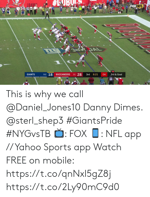 daniel: FOX NFL  RD DAL  0-2 18  1-1 28  GIANTS  BUCCANEERS  3rd  8:21  04  3rd &Goal This is why we call @Daniel_Jones10 Danny Dimes. @sterl_shep3 #GiantsPride #NYGvsTB  ?: FOX ?: NFL app // Yahoo Sports app Watch FREE on mobile: https://t.co/qnNxI5gZ8j https://t.co/2Ly90mC9d0