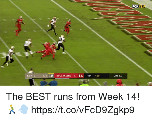 Memes, Nfl, and New Orleans Saints: FOX  NFL  SAINTS  10-2 18 BUCCANEERS 57 14 4th 7:29  2nd & 1 The BEST runs from Week 14! 🏃💨 https://t.co/vFcD9Zgkp9