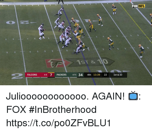 Memes, Nfl, and Falcons: FOX NFL  se  1ST &1O  FALCONS 48 7 PACKERS 4-71 34 4th 13:39 22 1st & 10 Julioooooooooooo.  AGAIN!  📺: FOX #InBrotherhood https://t.co/po0ZFvBLU1