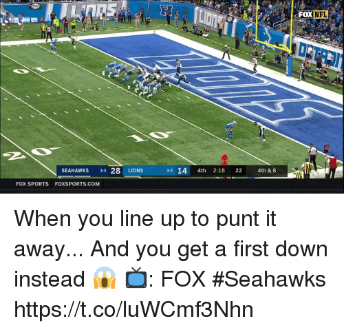 fox sports: FOX NFL  SEAHAWKS 3-3 28 LIONS  3-3 14 4th 2:18 22  4th & 8  FOX SPORTS FOXSPORTS.COM When you line up to punt it away...  And you get a first down instead 😱  📺: FOX #Seahawks https://t.co/luWCmf3Nhn
