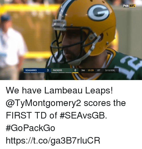 Memes, Nfl, and Goal: FOX NFL  SEAHAWKS  3 PACKERS  0 3RD 10:39 :07 1ST & GOAL We have Lambeau Leaps!  @TyMontgomery2 scores the FIRST TD of #SEAvsGB. #GoPackGo https://t.co/ga3B7rluCR