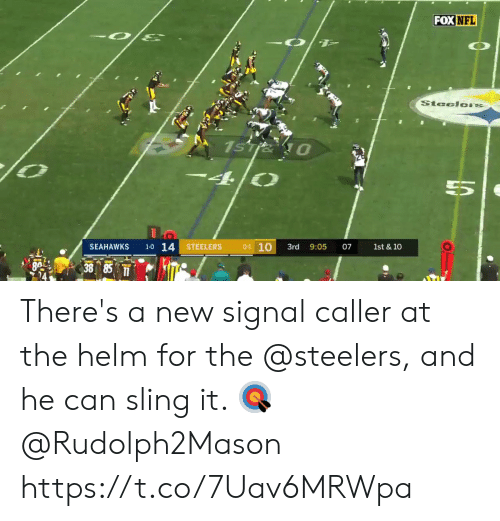 Memes, Nfl, and Seahawks: FOX NFL  SteelorS  1sTie 0  4/0  1-0 14  01 10  SEAHAWKS  STEELERS  3rd  1st & 10  9:05  07  BA 38 85 There's a new signal caller at the helm for the @steelers, and he can sling it. 🎯  @Rudolph2Mason https://t.co/7Uav6MRWpa
