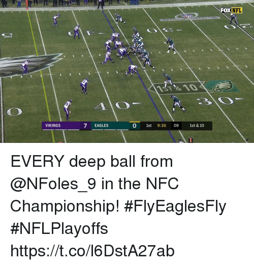 Nfc Championship: FOX NFL  VIKINGS  7 EAGLES  0 1st 9:36 09 1st & 10 EVERY deep ball from @NFoles_9 in the NFC Championship! #FlyEaglesFly #NFLPlayoffs https://t.co/l6DstA27ab