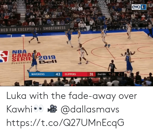 Memes, Nba, and Sports: FOX  SPORTS  RED FOR EXCEPTI N/L SMOOTHNESS  NBA  CANA A  SERIE 2019  Bell  Presented  MAVERICKS  43  CLIPPERS  31  2nd Qtr 28 2 Luka with the fade-away over Kawhi👀  🎥 @dallasmavs  https://t.co/Q27UMnEcqG