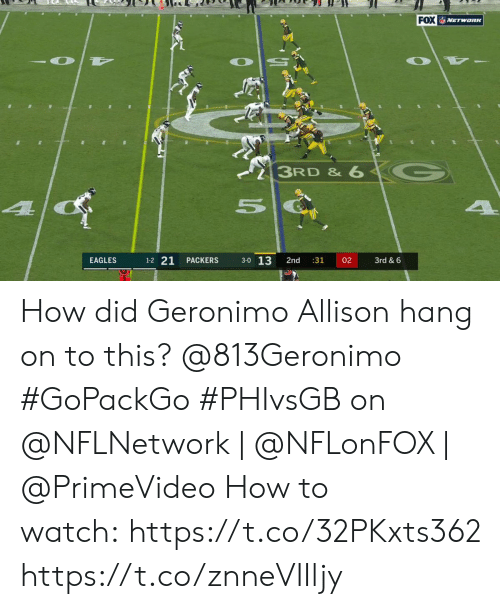 3 0: FOX VETwanK  3RD & 6  4  1-2 21  3-0 13  EAGLES  PACKERS  2nd  :31  02  3rd & 6 How did Geronimo Allison hang on to this? @813Geronimo #GoPackGo  #PHIvsGB on @NFLNetwork | @NFLonFOX | @PrimeVideo How to watch:https://t.co/32PKxts362 https://t.co/znneVIIljy