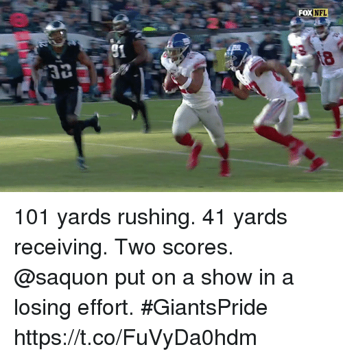 Memes, 🤖, and Fox: FOX  XNFL  91  8 101 yards rushing. 41 yards receiving. Two scores.  @saquon put on a show in a losing effort. #GiantsPride https://t.co/FuVyDa0hdm