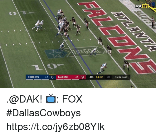 Dallas Cowboys, Memes, and Falcons: FOXNFL  7  to  ST&  COWBOYS 4-5 6 FALCONS 4-5 9 4th 14:22 20 1st & Goal .@DAK!  📺: FOX #DallasCowboys https://t.co/jy6zb08YIk