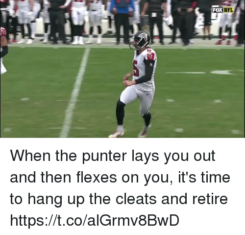 Flexes: FOXNFL When the punter lays you out and then flexes on you, it's time to hang up the cleats and retire  https://t.co/alGrmv8BwD
