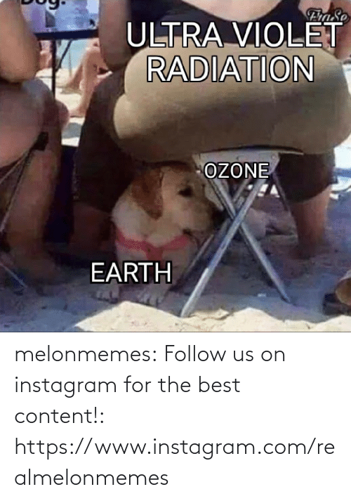 Www Instagram: FraSe  ULTRA VIOLET  RADIATION  OZONE  EARTH melonmemes:  Follow us on instagram for the best content!: https://www.instagram.com/realmelonmemes