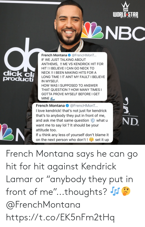 """French Montana: French Montana says he can go hit for hit against Kendrick Lamar or """"anybody they put in front of me""""...thoughts? 🎶🤔 @FrenchMontana https://t.co/EK5nFm2tHq"""