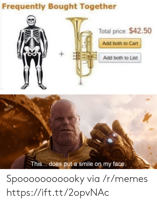 Memes, Smile, and Add: Frequently Bought Together  Total price: $42.50  Add both to Cart  Add both to List  This... does put a smile on my face Spooooooooooky via /r/memes https://ift.tt/2opvNAc