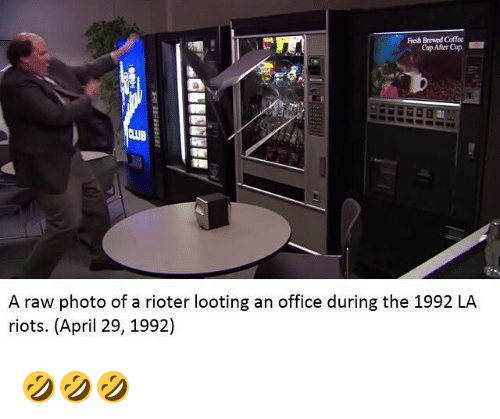 looting: Fresh Brewed Coffee  A raw photo of a rioter looting an office during the 1992 LA  riots. (April 29, 1992) 🤣🤣🤣