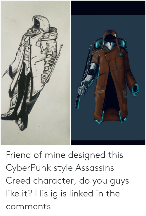 Assassin's Creed, Creed, and Mine: Friend of mine designed this CyberPunk style Assassins Creed character, do you guys like it? His ig is linked in the comments