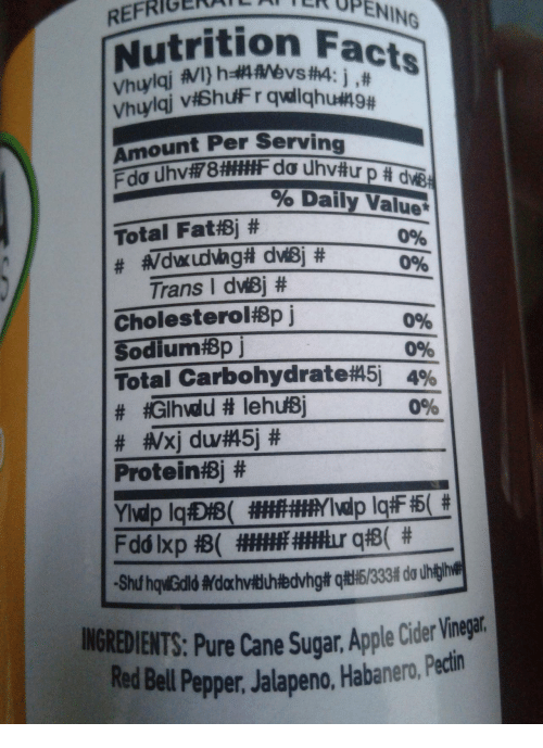 cider: FRIGENER OPENI  NING  rition Facts  RE  Vhuy  Vhuy  Amount Per Serving  tu pade  %Daily Value*  0%  096  Trans l duBj #  Cholesterolisp j  SodlumfBp  096  096  Total Carbohydrate 5-4%  096  Protein$j #  INGREDIENTS: Pure Cane Sugar. Apple Cider Vineat  RedBll Ppper Jalapeno, Habaner.,Pedin