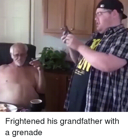 Funny,  Grenade, and Grandfather