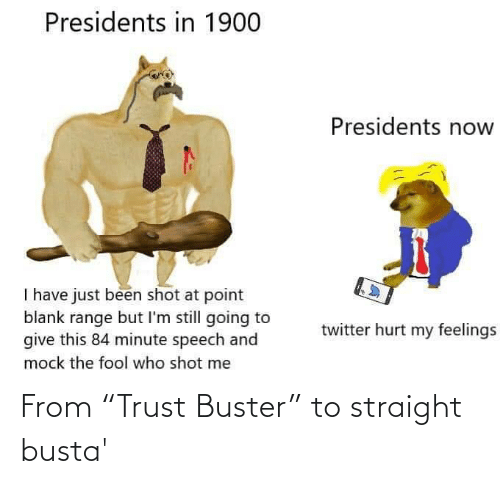 "trust: From ""Trust Buster"" to straight busta'"
