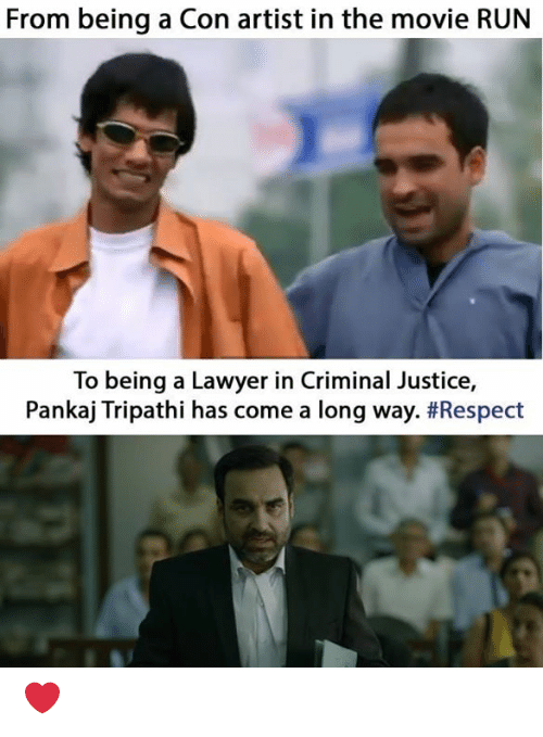 Lawyer, Memes, and Respect: From being a Con artist in the movie RUN  To being a Lawyer in Criminal Justice,  Pankaj Tripathi has come a long way. ❤️